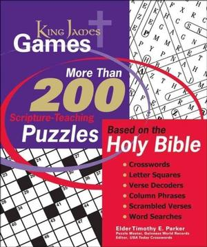 King James Games: More Than 200 Scripture-Teaching Puzzles Based on the Holy Bible Crossword Puzzles & Sudoku
