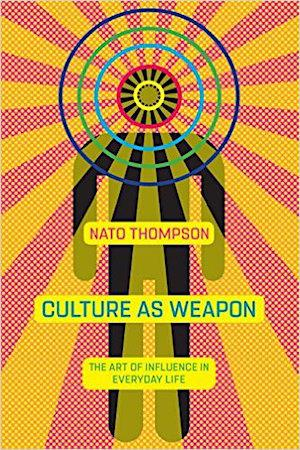 Culture as Weapon: The Art of Influence in Everyday Life Sales & Marketing