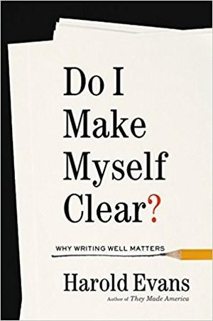 Do I Make Myself Clear?: Why Writing Well Matters New Arrivals