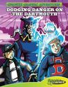 Dodging Danger on the Dartmouth (Ghostly Graphic Adventures)