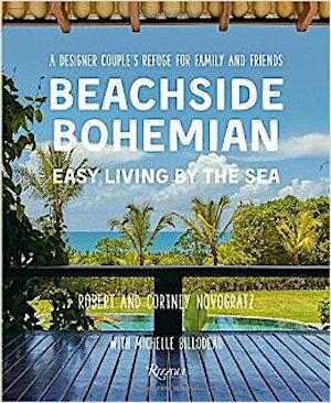 Beachside Bohemian: Easy Living By the Sea - A Designer Couple's Refuge for Family and Friends Signed New Editions