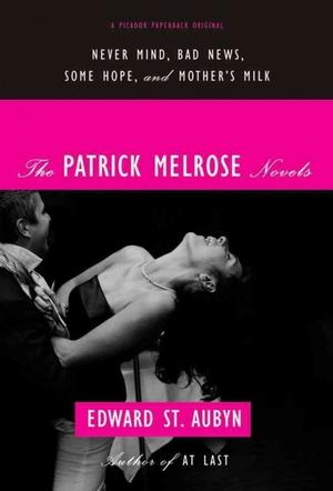 The Patrick Melrose Novels: Never Mind, Bad News, Some Hope, and Mother's Milk Lower Priced Than E-Books