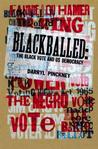 Blackballed: The Black Vote and US Democracy Black Studies