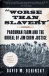 'Worse Than Slavery': Parchman Farm and the Ordeal of Jim Crow Justice Black Stu