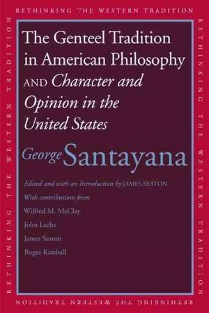 Genteel Tradition In American Philosophy and Character and Opinion In the United States Lower Priced Than E-Books