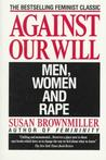Against Our Will: Men, Women and Rape Women's Studies