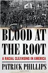 Blood at the Root: A Racial Cleansing in America NYT Notable Books 2016