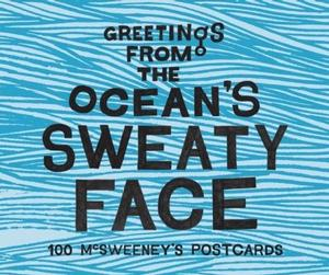 Greetings from the Ocean's Sweaty Face: 100 Mcsweeney's Postcards Stationery