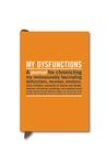 Mini Journal: My Dysfunctions