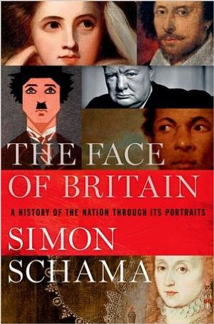 The Face of Britain: A History of the Nation Through Its Portraits NYT Notable Books 2016