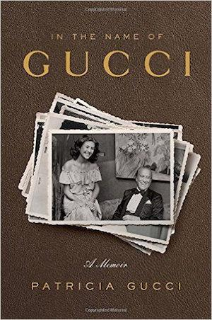 In the Name of Gucci: A Memoir Fashion Biography