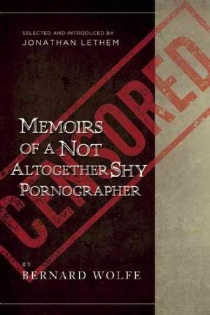 Memoirs of a Not Altogether Shy Pornographer: Selected and Introduced by Jonathan Lethem Lower Priced Than E-Books
