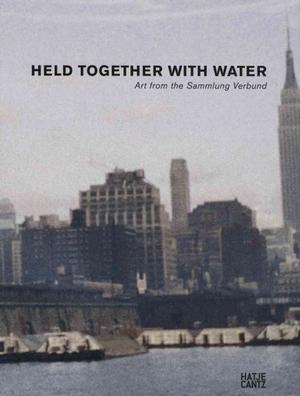 Held Together with Water: Art from the Sammlung Verbund Museums & Collections