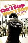Can't Stop Won't Stop: A History of the Hip-Hop Generation Rap & Hip-Hop