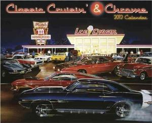 Classic Cruisin' & Chrome 2013 Wall Calendar Calendars
