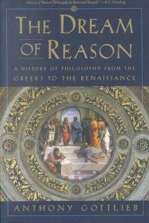 The Dream of Reason: A History of Western Philosophy from the Greeks to the Renaissance Lower Priced Than E-Books