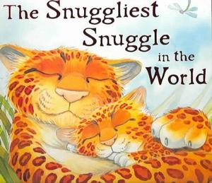 The Snuggliest Snuggle in the World Board Books