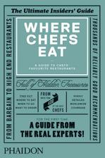 Where Chefs Eat: A Guide to Chefs' Favourite Restaurants New Arrivals in Books