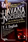 Havana Nocturne: How the Mob Owned Cuba...and Then Lost it to the Revolution Low