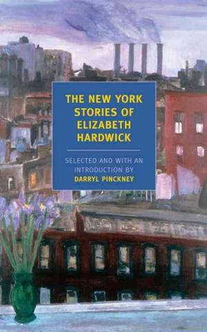 The New York Stories of Elizabeth Hardwick Fiction