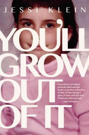 You'll Grow Out of It NYT Notable Books 2016