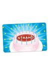 Strand Gift Card- Have Your Cake and Eat It Too