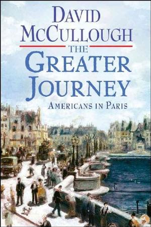 The Greater Journey: Americans in Paris Lower Priced Than E-Books