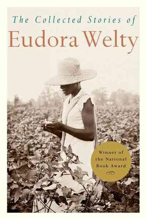The Collected Stories of Eudora Welty Lower Priced Than E-Books
