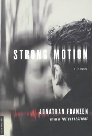 Strong Motion Fiction