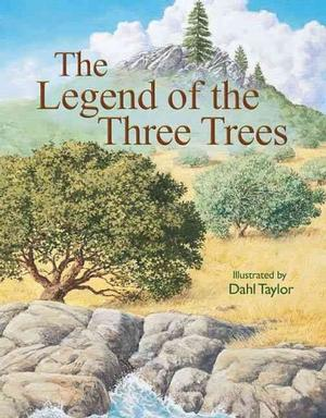 The Legend of the Three Trees: The Classic Story of Following Your Dreams Religion