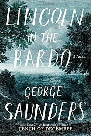 Lincoln in the Bardo: A Novel New Arrivals