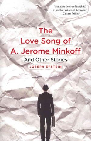 The Love Song of A. Jerome Minkoff, And Other Stories Lower Priced Than E-Books