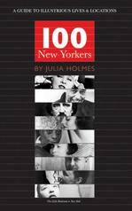 100 New Yorkers: A Guide to Illustrious Lives and Locations