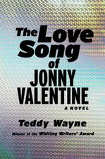 2011 Whiting Winner, Teddy Wayne, Discusses the Horrors of Fame in His New Novel The Love Song of Jonny Valentine with Writer Kate Bolick